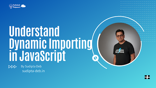 Understand Dynamic Importing in JavaScript