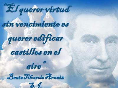 Beato Tiburcio Arnaiz sobre la virtud