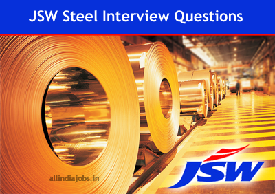 JSW Steel Interview Questions [Technical & HR] For Freshers