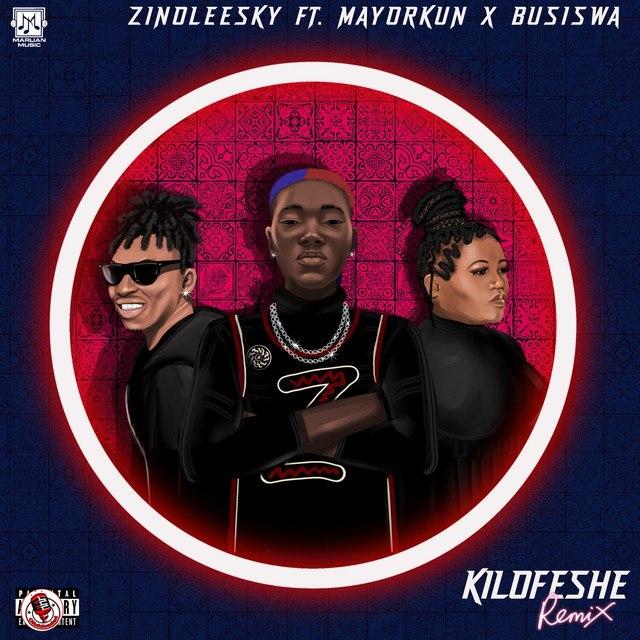 Music: Zinoleesky Ft. Mayorkun & Busiswa - Kilofeshe (Remix)
