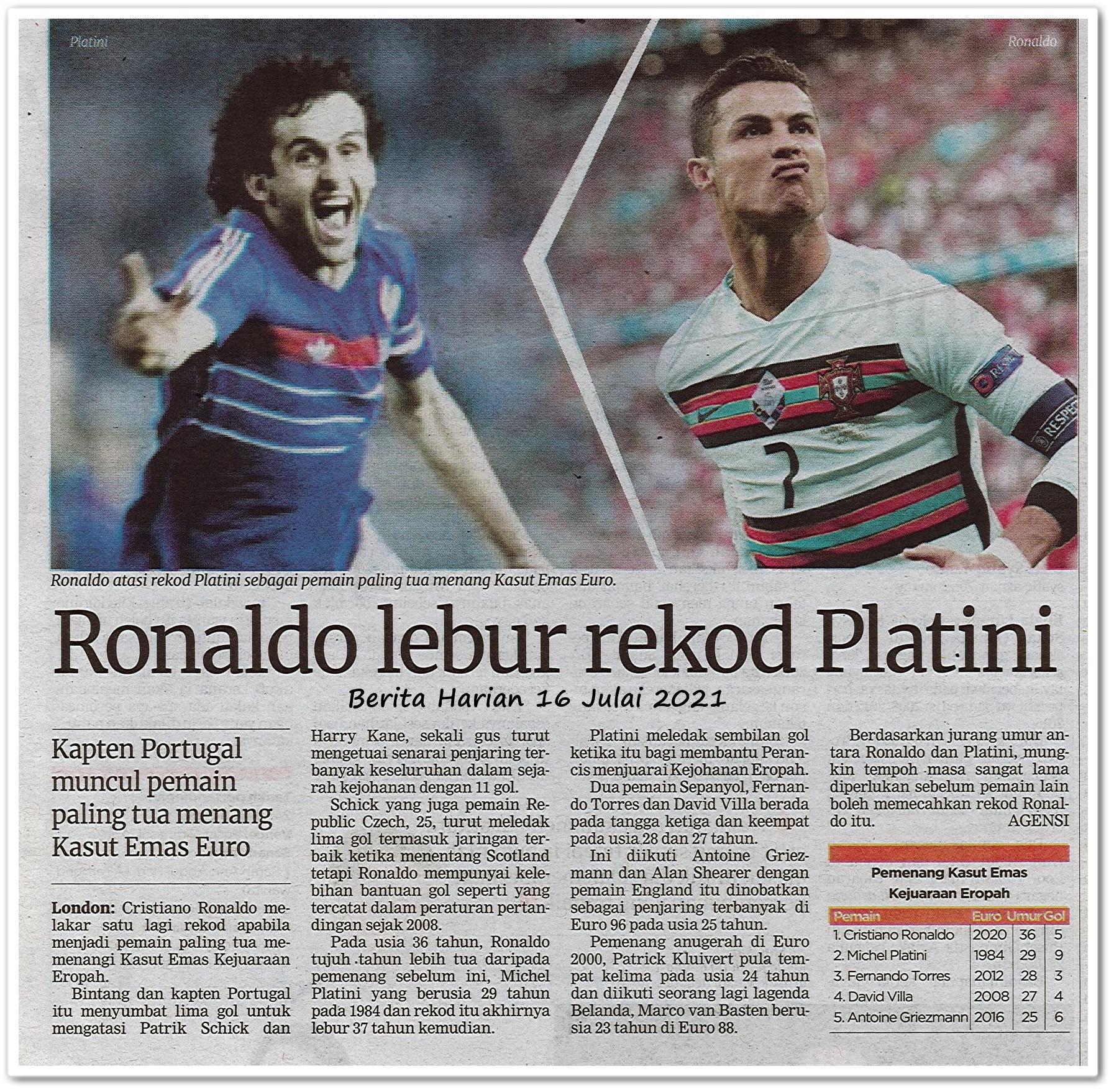 Ronaldo lebur rekod Platini - Keratan akhbar Berita Harian 16 Julai 2021