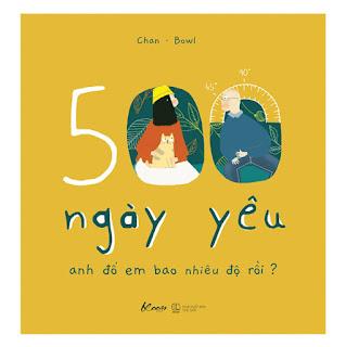 500 Ngày Yêu – Anh Đổ Em Bao Nhiêu Độ Rồi? ebook PDF-EPUB-AWZ3-PRC-MOBI