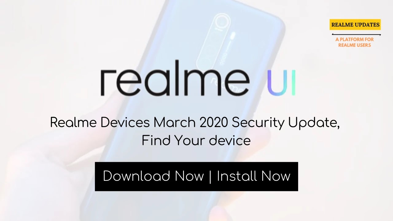 Realme Devices March 2020 Update, Find Your Device