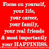 Focus on yourself, your life, your career, your family, your real friends & most importantly your HAPPINESS.