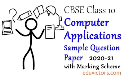Class 10  CBSE Computer Applications Sample Question Paper with Marking Scheme 2020-21 (#class10QuestionPapers)(#cbse2020)(#eduvictors)