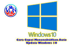 Cara Cepat Menonaktifkan Auto Update Windows 10