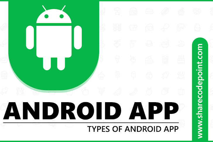 Android App - Type of android app