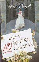 Lady V. no quiere casarse, Verónica Mengual