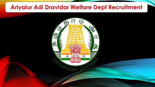 Ariyalur Adi Dravidar Welfare Dept Recruitment 2021