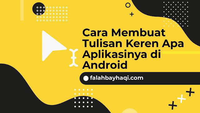 Cara Membuat Tulisan Keren di Android