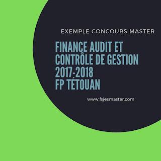 Exemple Concours Master Finance Audit et Contrôle de Gestion 2017-2018 - Fp Tétouan