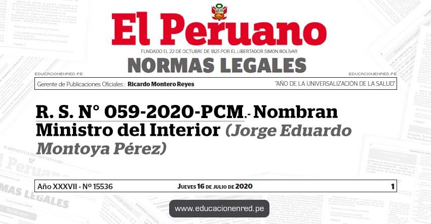R. S. N° 059-2020-PCM.- Nombran Ministro del Interior (Jorge Eduardo Montoya Pérez)