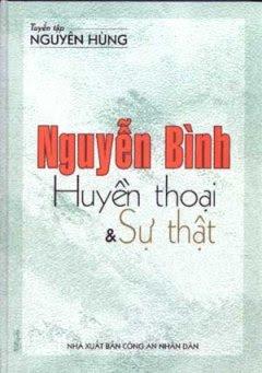 Nguyễn Bình Huyền thoại và sự thật - Nguyên Hùng
