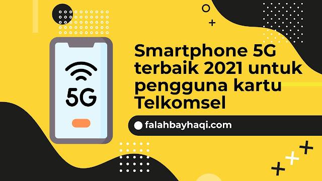 Smartphone 5G terbaik 2021 untuk pengguna kartu Telkomsel