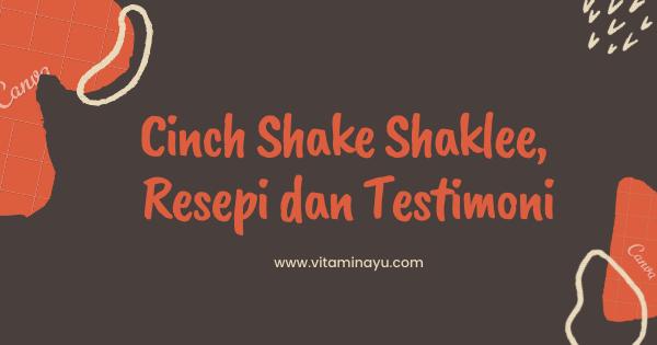 Cinch Shake Shaklee, Resepi dan Testimoni