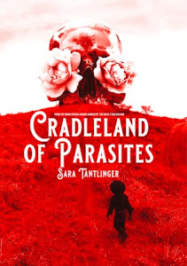Cradleland of Parasites by Sara Tantlinger