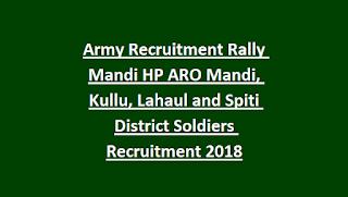 Army Recruitment Rally Mandi HP ARO Mandi, Kullu, Lahaul and Spiti District Soldiers Recruitment 2018