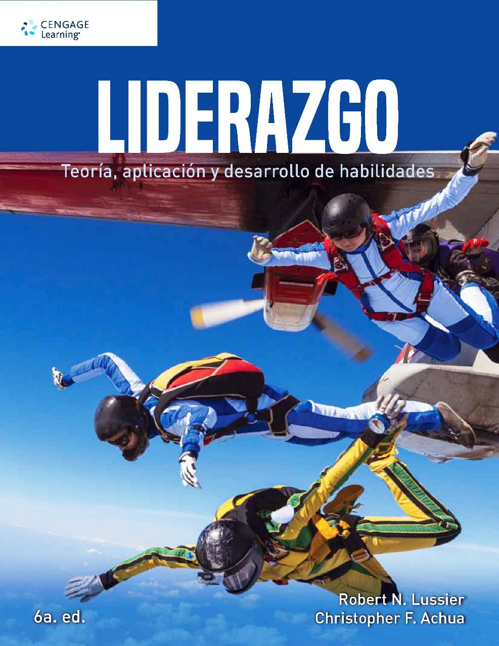Liderazgo: Teoría, aplicación y desarrollo de habilidades, 6ta Edición – Robert N. Lussier