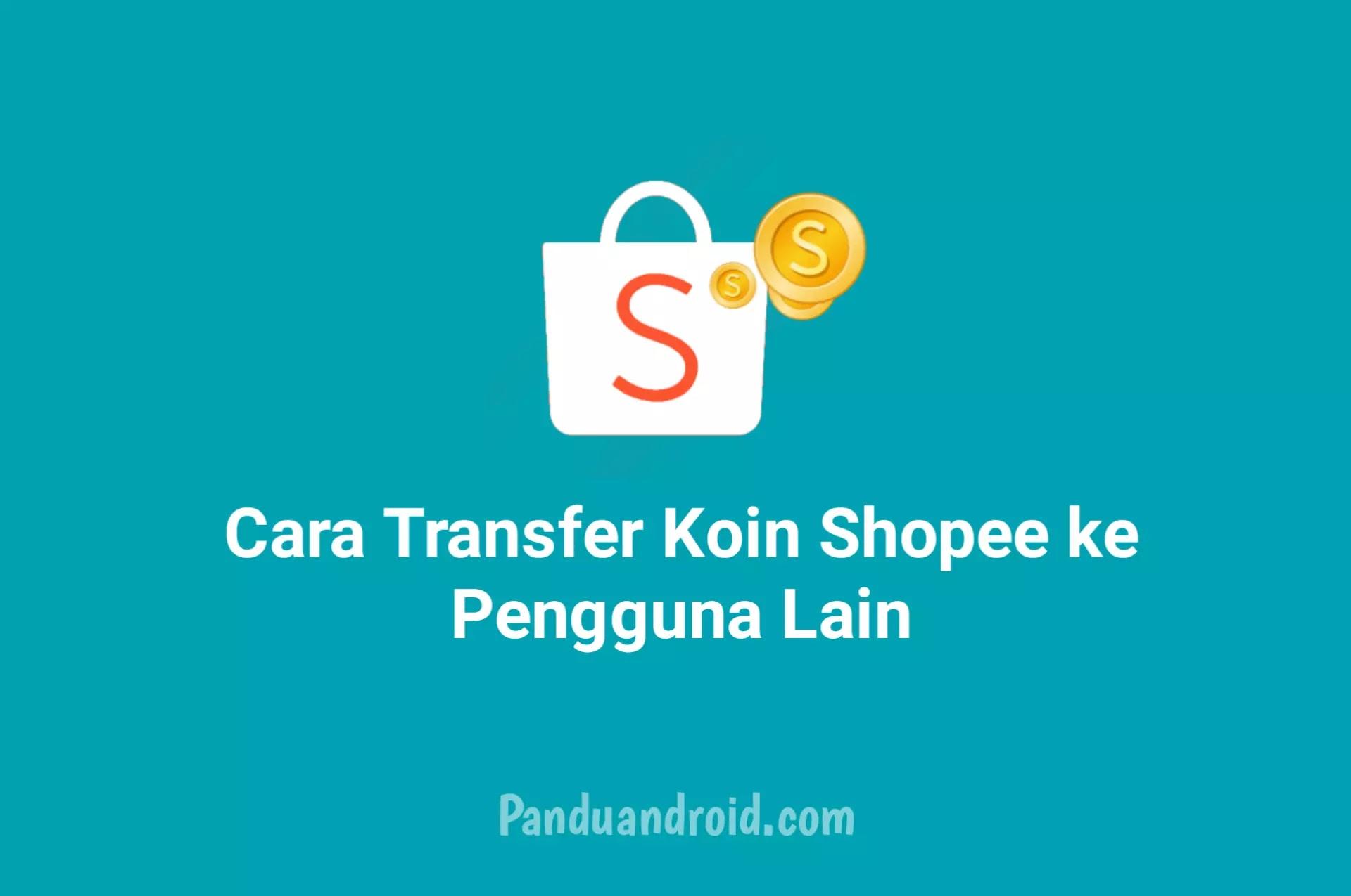 Cara Mengirim Koin Shopee ke Teman Dengan Cepat