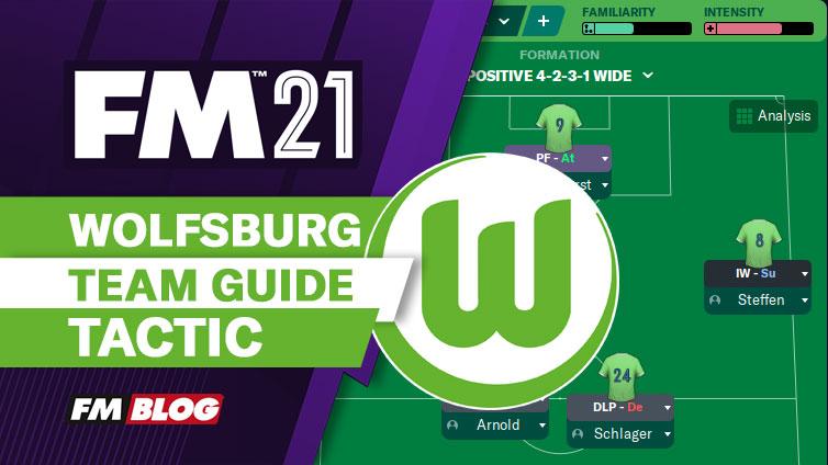 FM21 Wolfsburg 4-2-3-1 Vertical Tiki-Taka Tactic   Team Guide