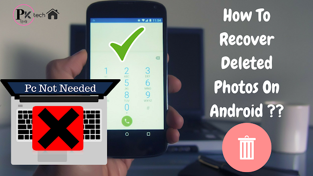 Deleted Photo Recovery From Android Phone Without Computer