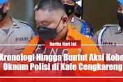 Kronologi Hingga Buntut Aksi Koboi Oknum Polisi di Kafe Cengkareng