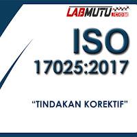 Tindakan Korektif dan Tindakan Perbaikan Dalam ISO/IEC 17025: 2017