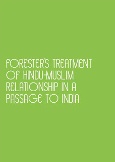 Forster's treatment of Hindu-Muslim relationship