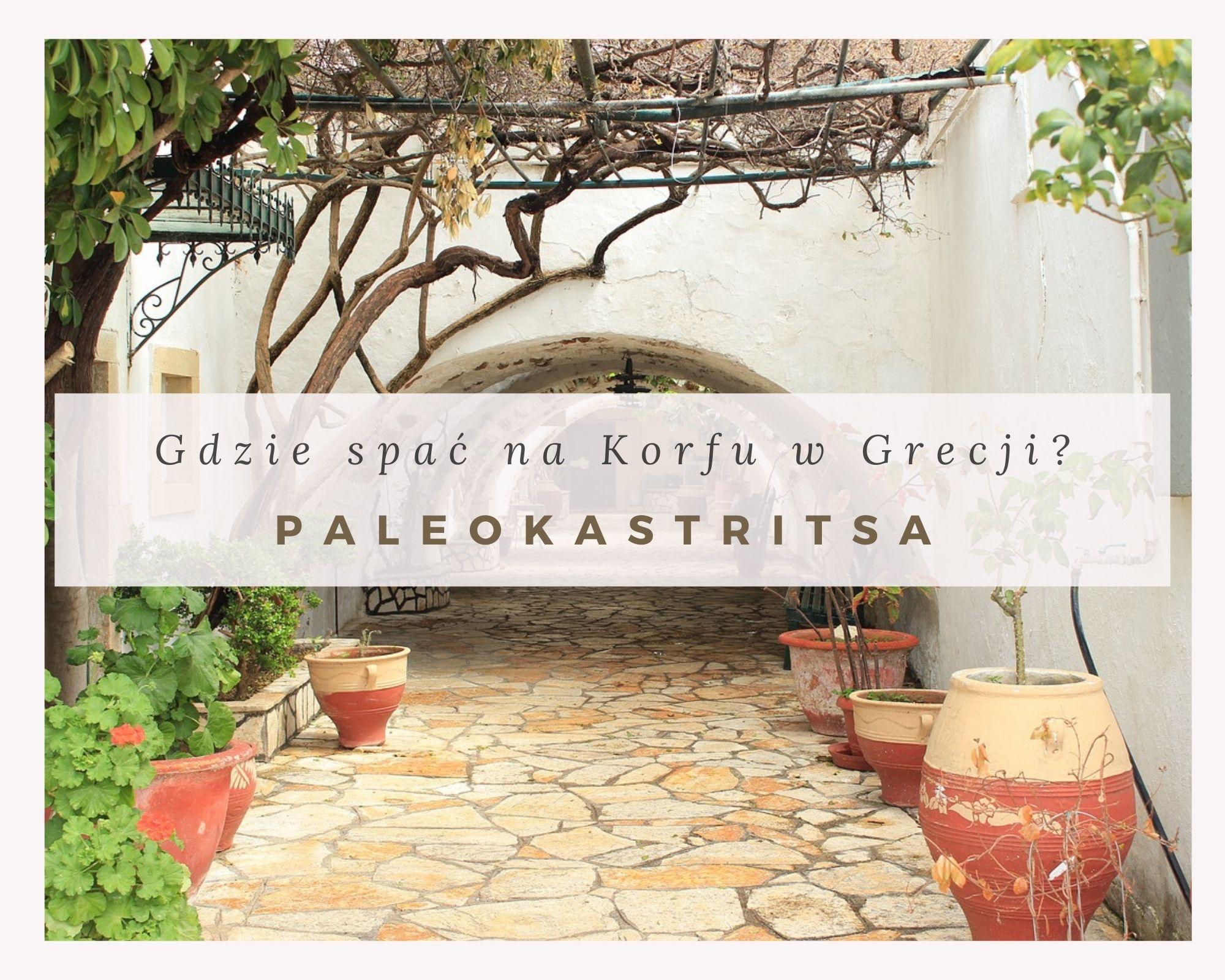 Gdzie spać na Korfu? - nasz nocleg Marilena Studios and Apartments w Paleokastritsa