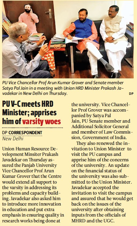 PU Vice Chancellor Prof Arun Kumar Grover and Senate Member Satya Pal Jain in a meeting with Union HRD Minister Prakash Javadekar in New Delhi on Thursday.