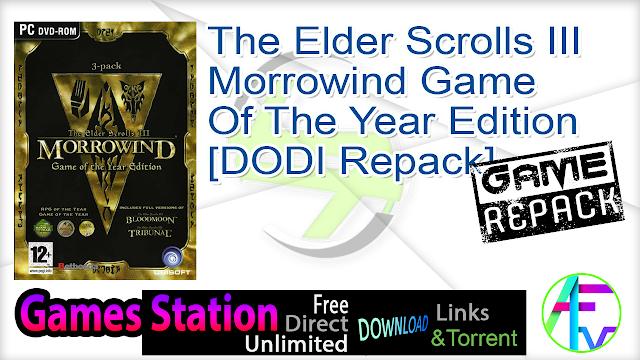 The Elder Scrolls III Morrowind Game Of The Year Edition – [DODI Repack]