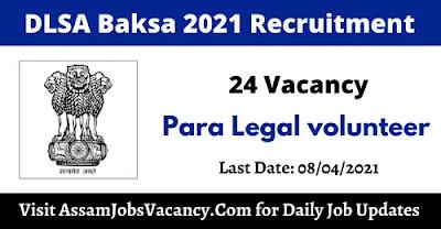 DLSA Baksa Recruitment 24 Vacancy