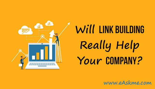 Will Link Building Really Help Your Company?: eAskme