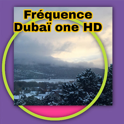 Nouvelle fréquence Dubai One HD sur nilesat pour regarder les films américains Mai 2020