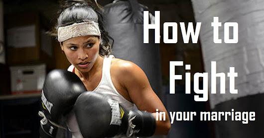Mom mondays - How to fight in your marriage