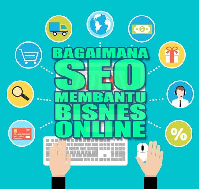 Bagaimana SEO Membantu Bisnes Online
