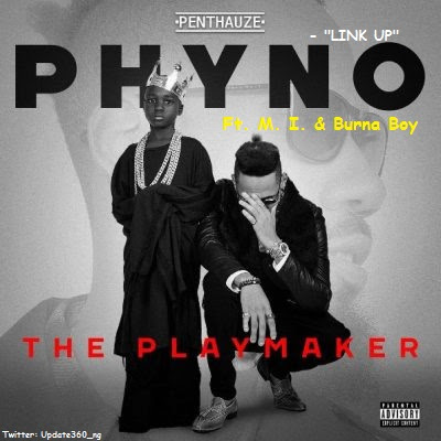 "PHOTO: Phyno- ""Link Up"" Ft. M. I. & Burna Boy"