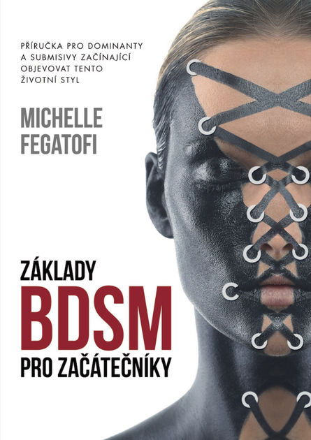Click Here to Buy Michelle Fegatofi Základy BDSM pro zacátecníky Available on Apple iTunes