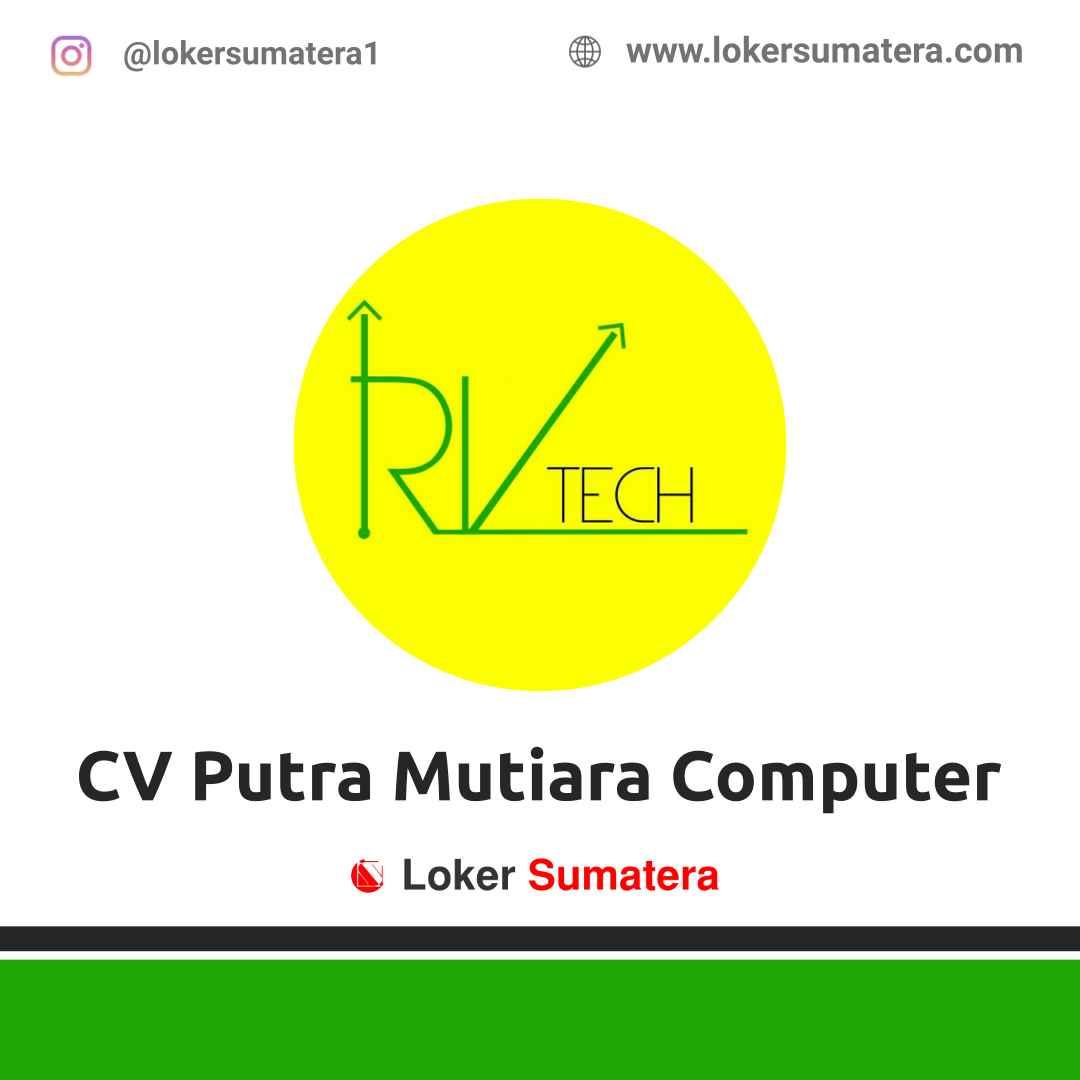 Lowongan Kerja Medan: CV Putra Mutiara Computer Maret 2021