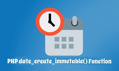 PHP date_create_immutable() Function