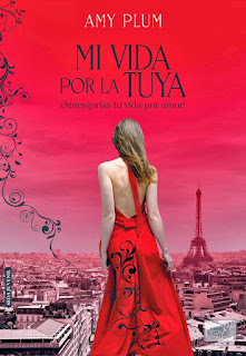 http://felindreams.blogspot.mx/2015/09/mi-vida-por-la-tuya-by-amy-plum-resena.html
