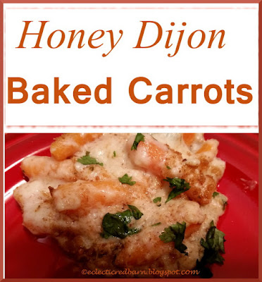 Eclectic Red Barn: Honey Dijon Baked Carrots