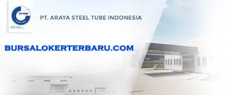 Lowongan Kerja Terbaru di PT Araya Steel Tube Indonesia