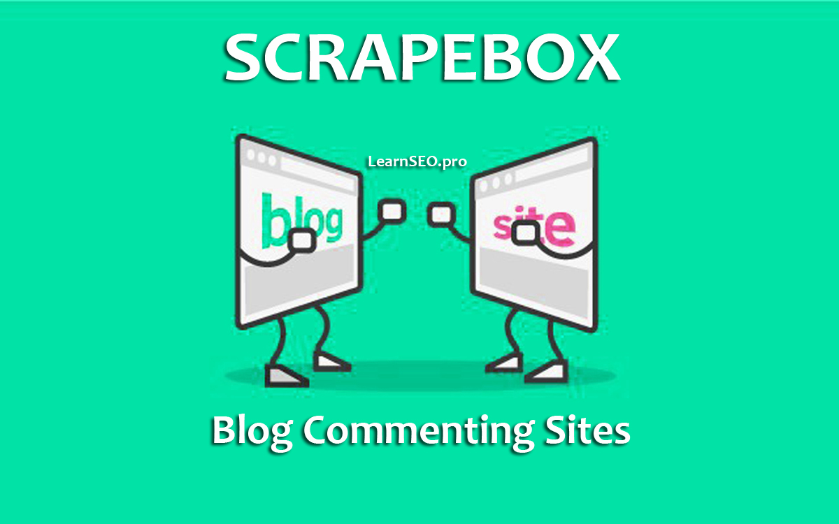 Latest Scrape Box Blog Commenting Sites List | LearnSEO pro