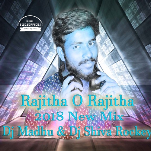Rajitha new dj song mp3 2018 | Hindi Single Dj Remix Songs