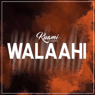 Audio +Video - Kuami Eugene – Walaahi (Download)