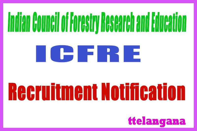 Indian Council of Forestry Research and Education ICFRE Recruitment Notification