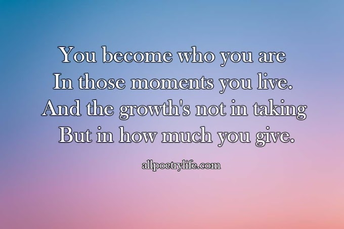 You become who you are | English poetry on life poems quotes
