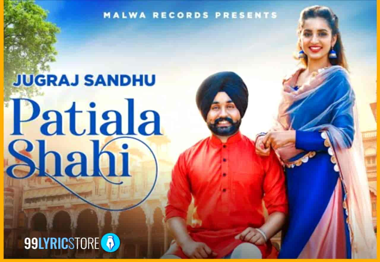 PATIALA SHAHI Song By jugraj Sandhu Images