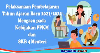 Pelaksanaan Pembelajaran Tahun Ajaran Baru 2021/2022 Mengacu pada Kebijakan PPKM dan SKB 4 Menteri